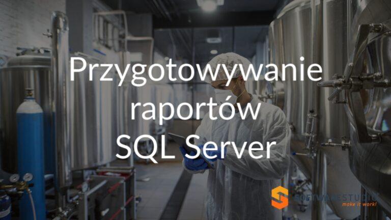 przygotowanie raportów SQL server
