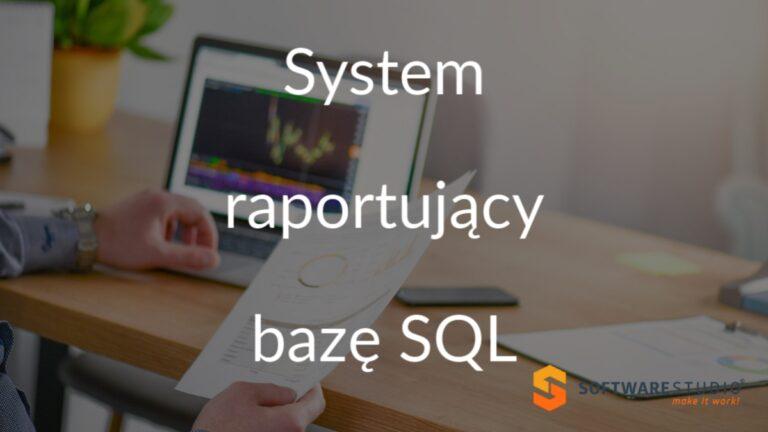 System raportujący bazę SQL